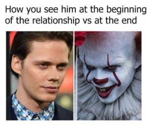 How you see him at the beginning of the relationship vs at the end