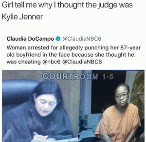 Girl tell me why I thought the judge was Kylie Jenner