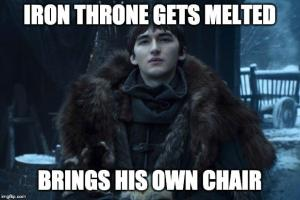 Iron Throne gets melted  Brings his own chair